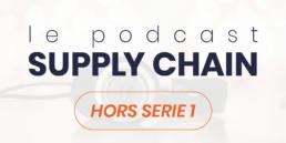 Podcast Supply Chain Hors Série 1